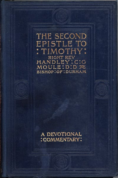 Handley Carr Glyn Moule [1841-1920], The Second Epistle to Timothy. Short Devotional Studies on the Dying Letter of St Paul