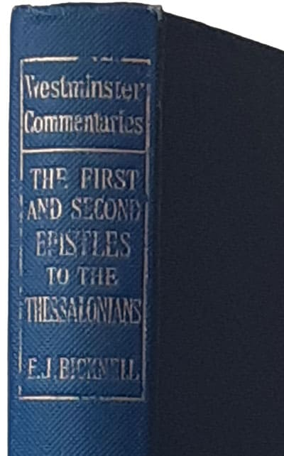 Edward John Bicknell [1882-1934], The First and Second Epistles to the Thessalonians. Westminster Commentaries