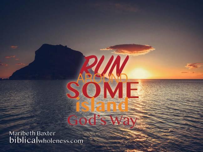 run around SOME island, God's way