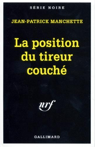 La Position Du Tireur Couché : position, tireur, couché, Température, Incipit, Position, Tireur, Couché, Jean-Patrick, Manchette, BiblioBabil