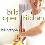 Bill's Open Kitchen by Bill Granger ***