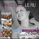 Simply Irresistible French Desserts by Christelle Le Ru