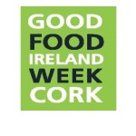 Good Food Ireland Week Cork – eat now!