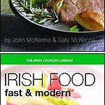 Irish Food: Slow & Traditional by John and Sally McKenna & Irish Food: Fast & Modern by Paul Flynn and Sally McKenna ***
