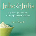 Julie & Julia: 365 Days, 524 Recipes, 1 Tiny Apartment Kitchen by Julie Powell