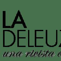 La deleuziana. Una rivista che desidera: una rivista online di filosofia