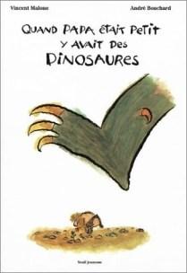Quand papa était petit, y'avait des dinosaures, album de Vincent Malone et André Bouchard.