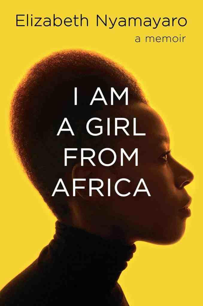 I Am a Girl from Africaby Elizabeth Nyamayaro