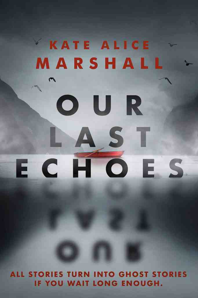 Our Last Echoes by Kate Alice Marshall