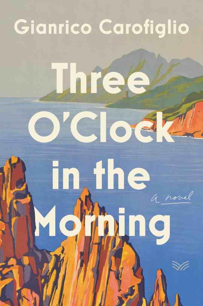 Three O'Clock in the Morning by Gianrico Carofiglio