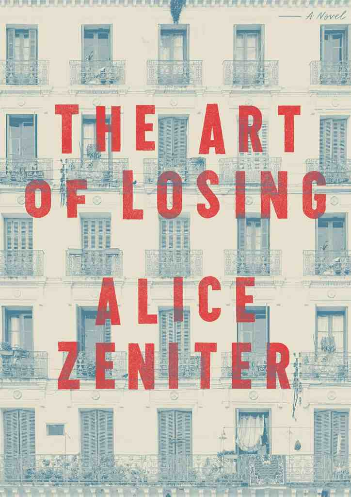 The Art of Losing by Frank Wynne, translated by Alice Zeniter