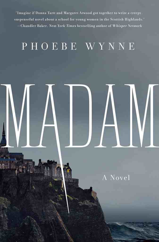 Madam:A Novel Phoebe Wynne