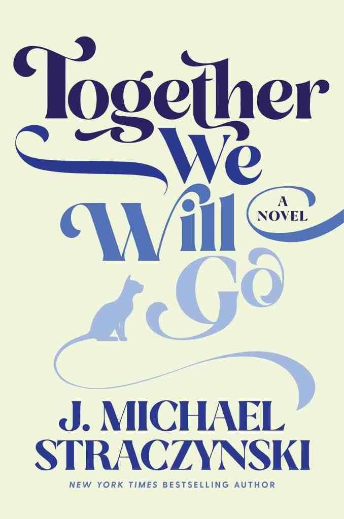 Together We Will Go J. Michael Straczynski