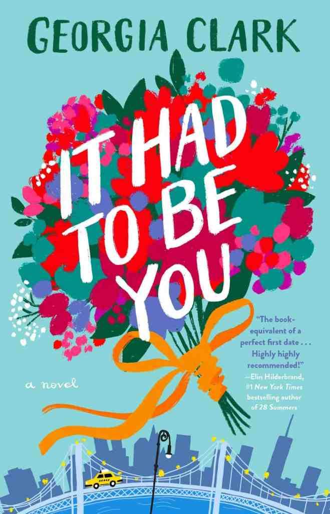 It Had to Be You:A Novel Georgia Clark