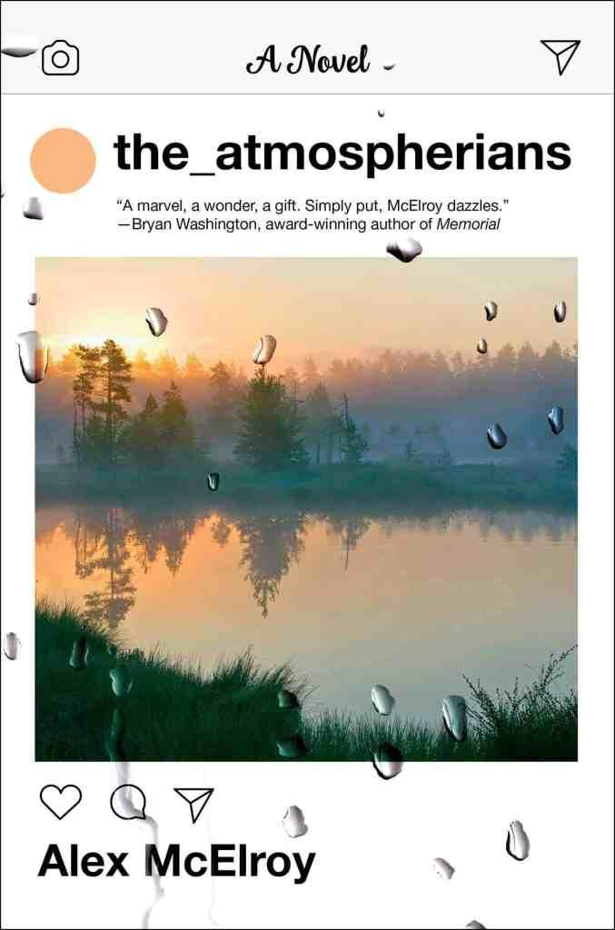 The Atmospherians:A Novel Alex McElroy
