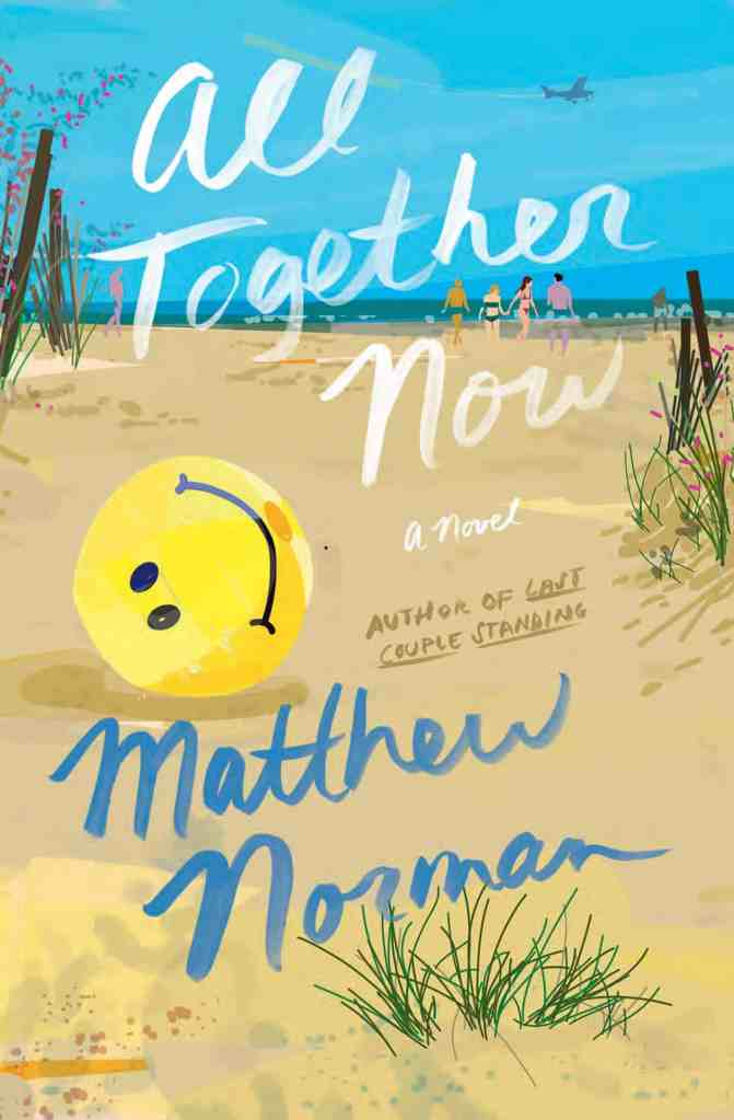 All Together Now:A Novel Matthew Norman