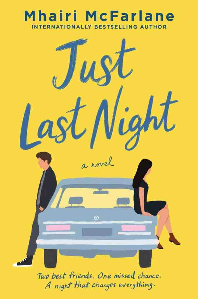 Just Last Night:A Novel Mhairi McFarlane