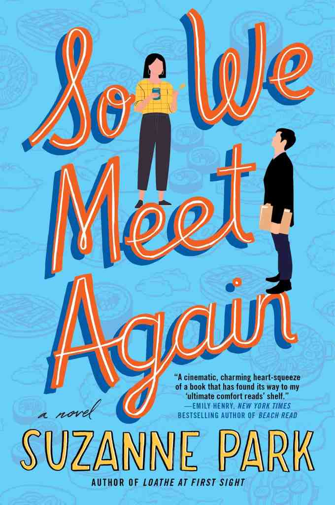 So We Meet Again:A Novel Suzanne Park