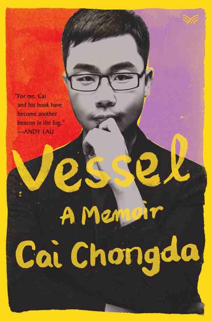 Vessel:A Memoir Chongda Cai, translated by Dylan Levi King