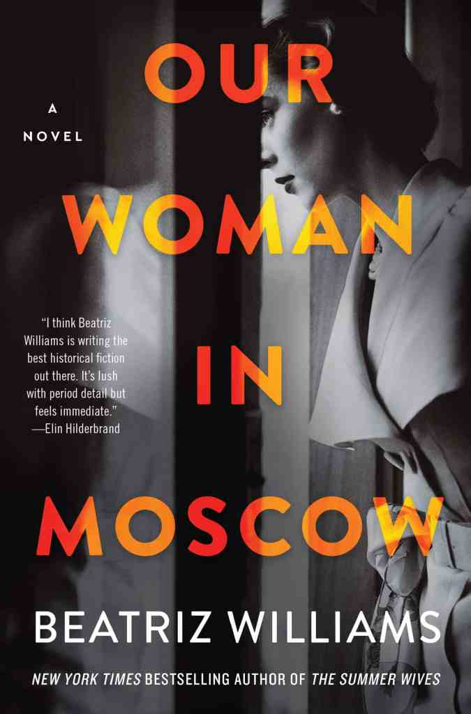 Our Woman in Moscow:A Novel Beatriz Williams
