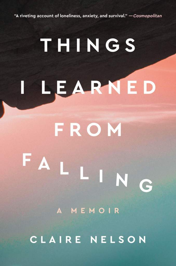 Things I Learned from Falling:A Memoir Claire Nelson