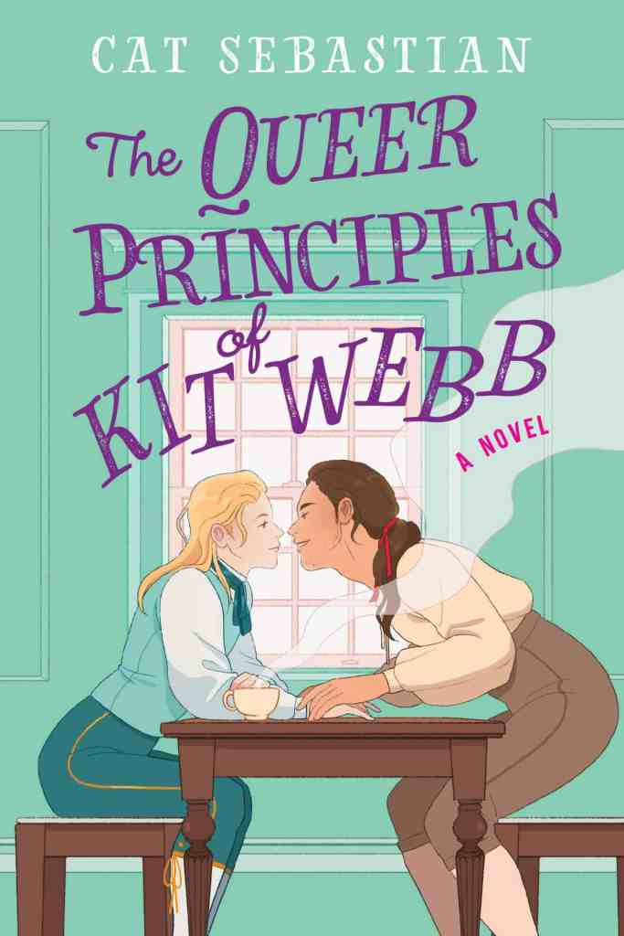 The Queer Principles of Kit Webb:A Novel Cat Sebastian
