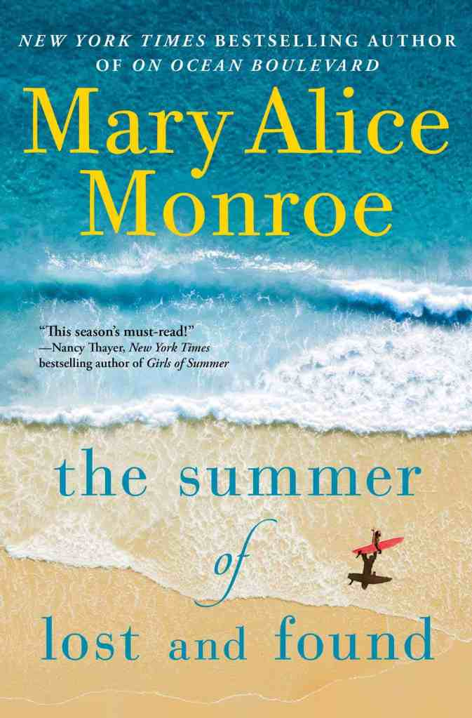 The Summer of Lost and Found Mary Alice Monroe