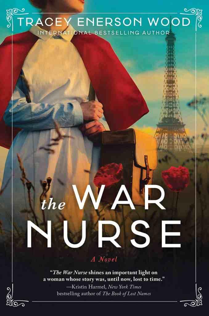 The War Nurse:A Novel Tracey Enerson Wood