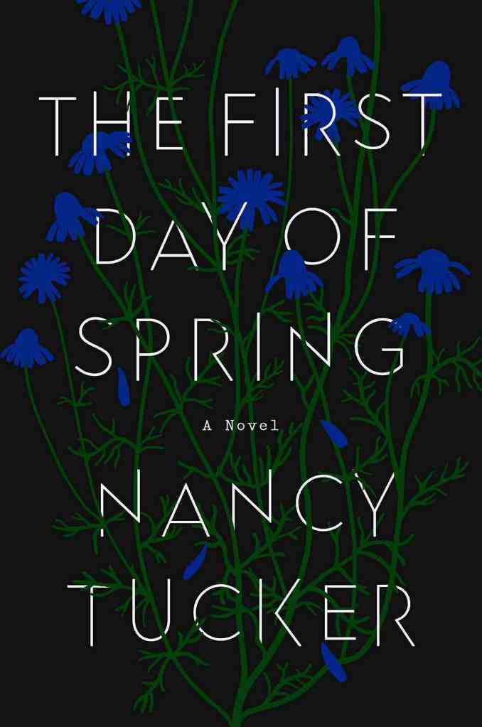 The First Day of Spring:A Novel Nancy Tucker