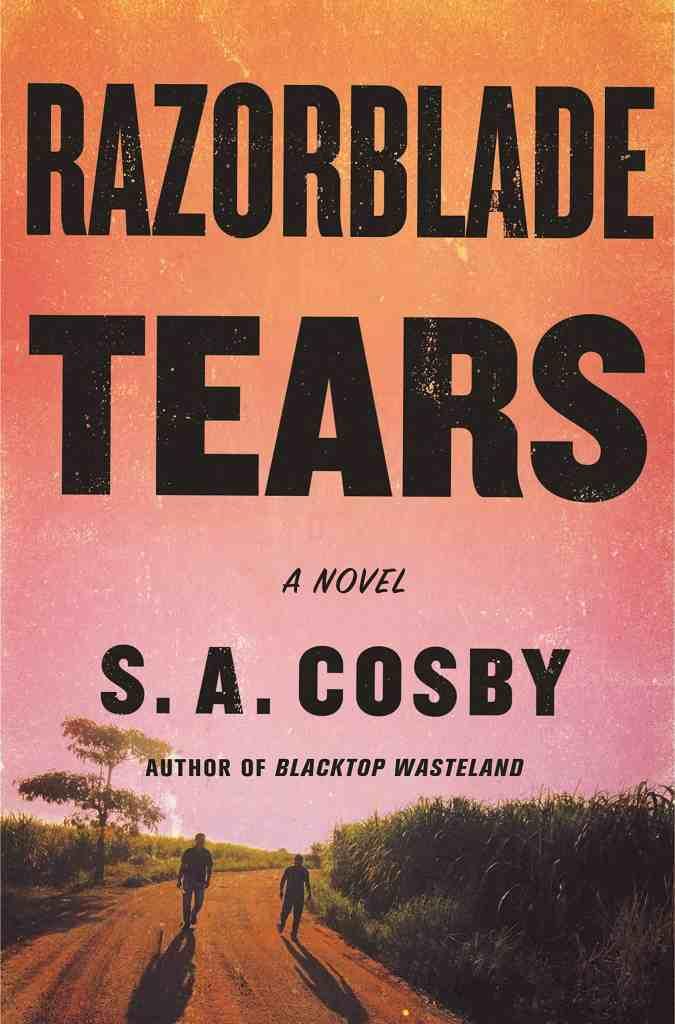 Razorblade Tears:A Novel S. A. Cosby