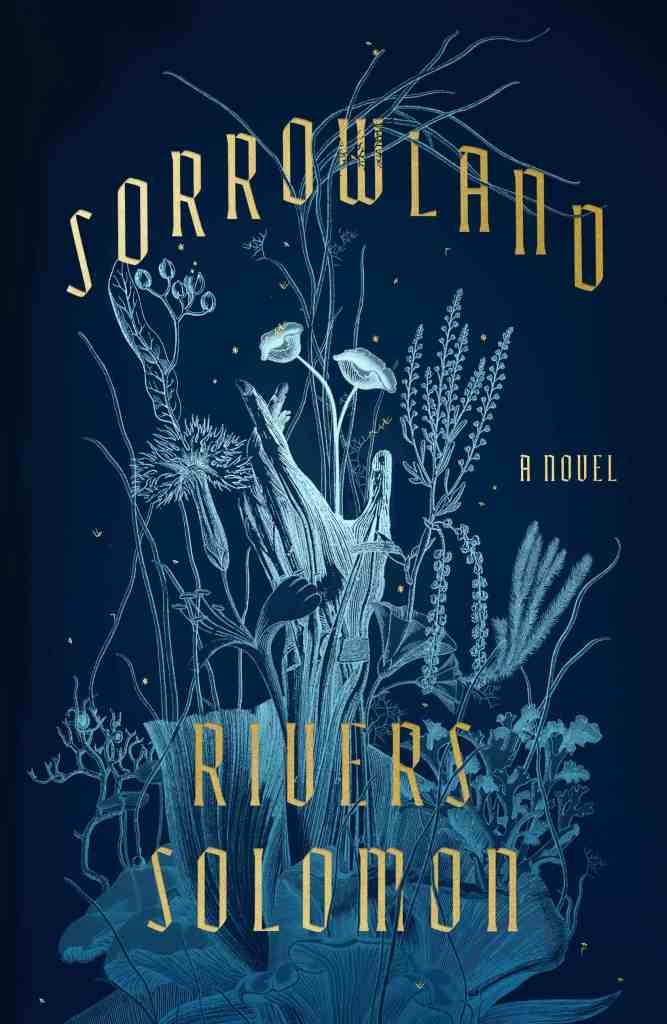 Sorrowland:A Novel Rivers Solomon