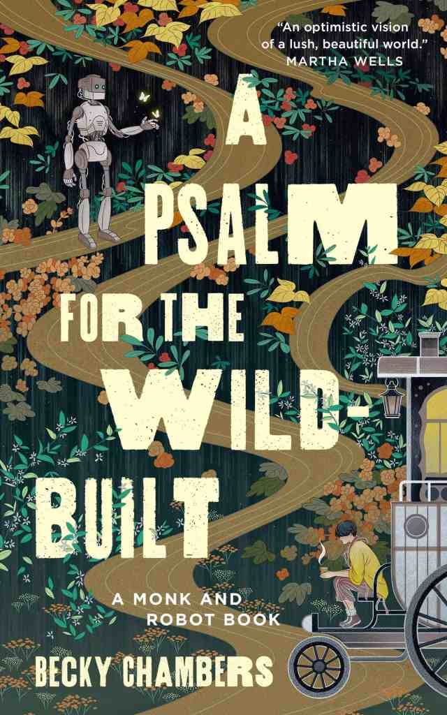 A Psalm for the Wild-Built Becky Chambers