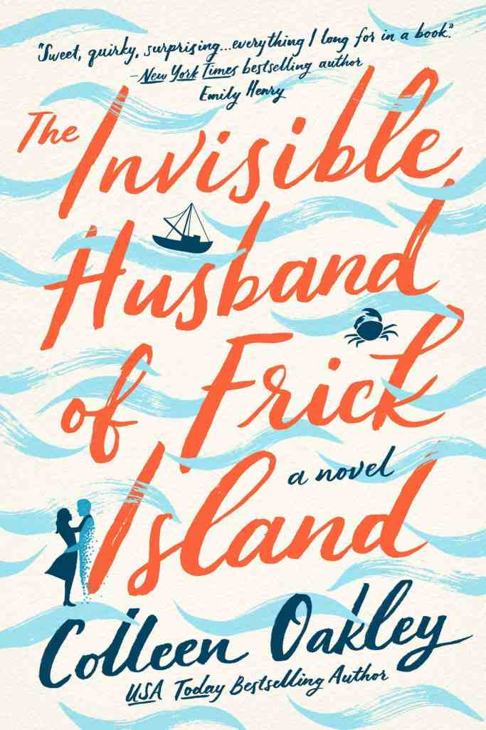 The Invisible Husband of Frick Island Colleen Oakley