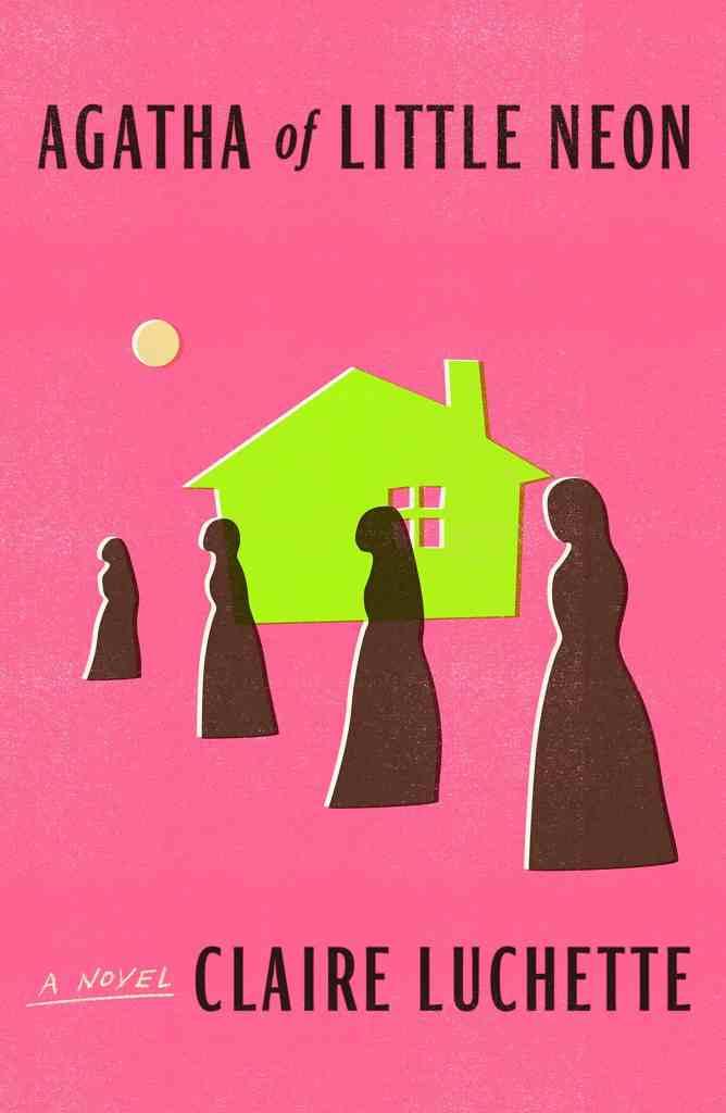 Agatha of Little Neon:A Novel Claire Luchette