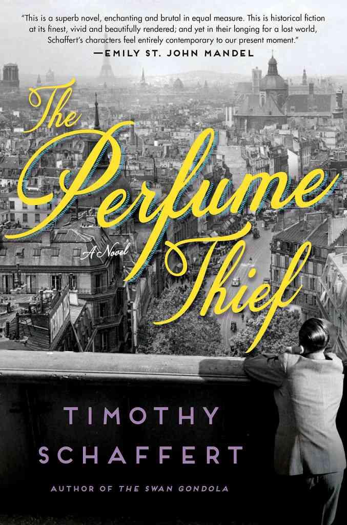 The Perfume Thief:A Novel Timothy Schaffert