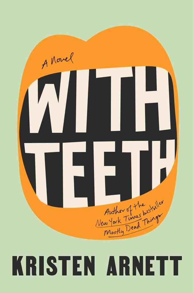 With Teeth:A Novel Kristen Arnett