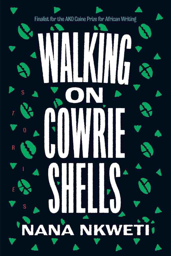 Walking on Cowrie Shells:Stories Nana Nkweti