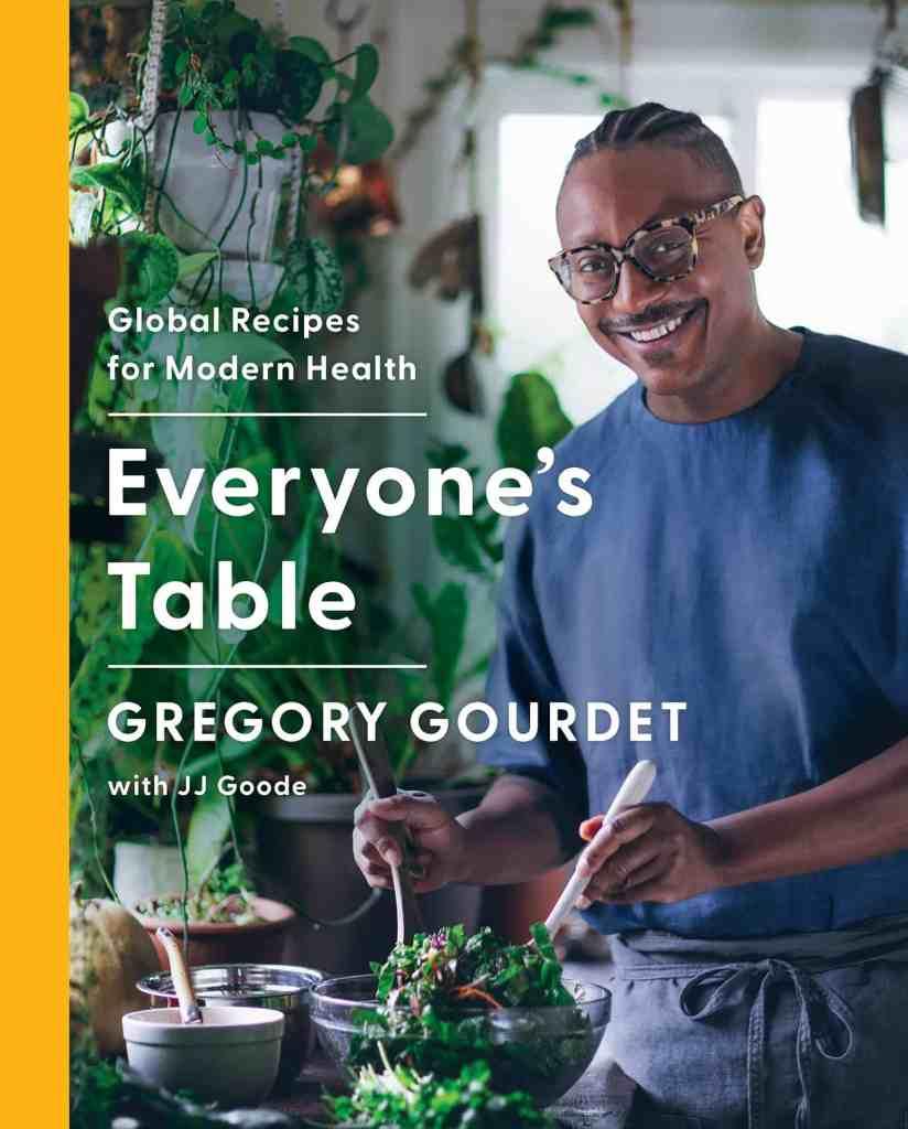 Everyone's Table:Global Recipes for Modern Health Gregory Gourdet, JJ Goode, EdD.