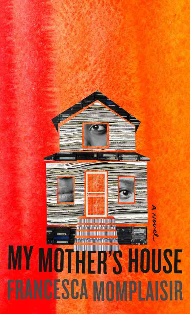 The Mother's House by Francesca Momplaisir