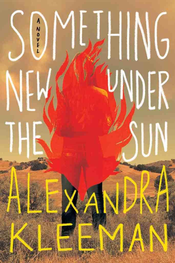 Something New Under the Sun:A Novel Alexandra Kleeman