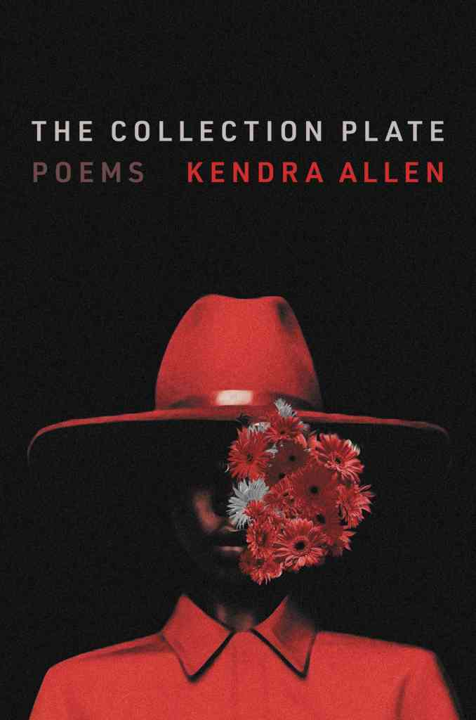 The Collection Plate:Poems Kendra Allen