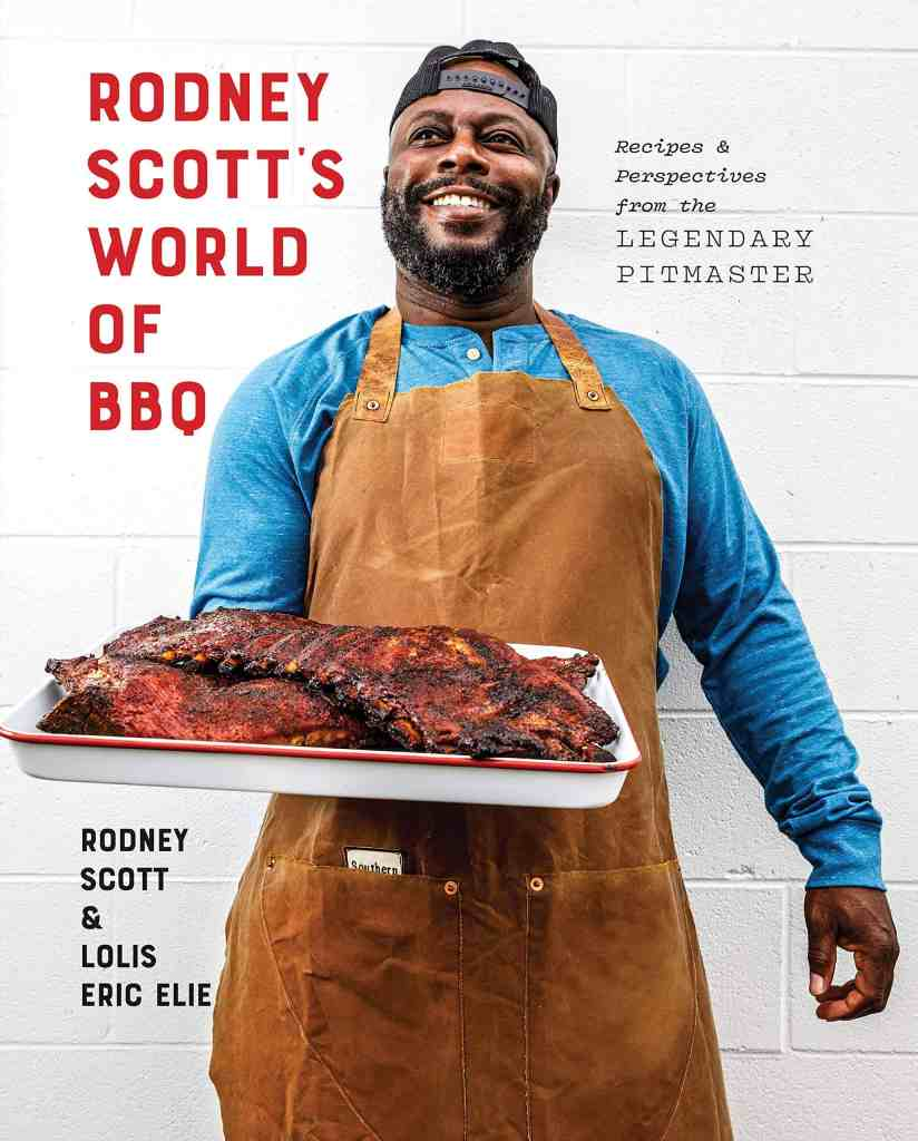 Rodney Scott's World of BBQ: Every Day Is a Good Day: A Cookbook Rodney Scott and Lolis Eric Elie
