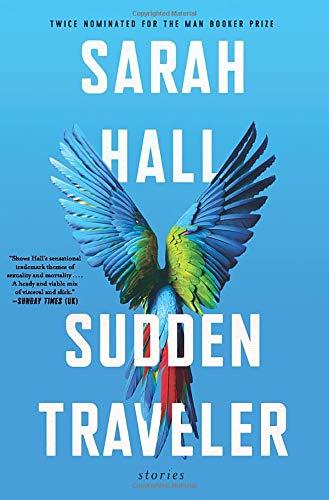 Sudden Traveler:Stories Sarah Hall