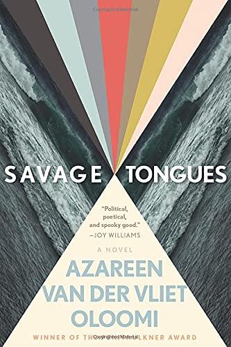 Savage Tongues:A Novel Azareen Van der Vliet Oloomi