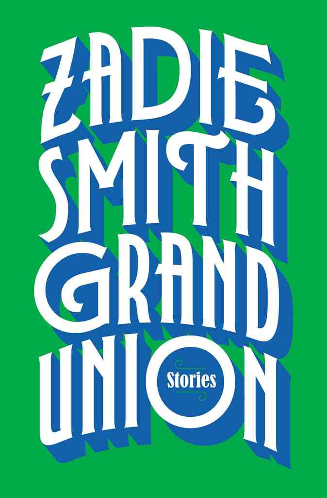 Grand Union:Stories Zadie Smith