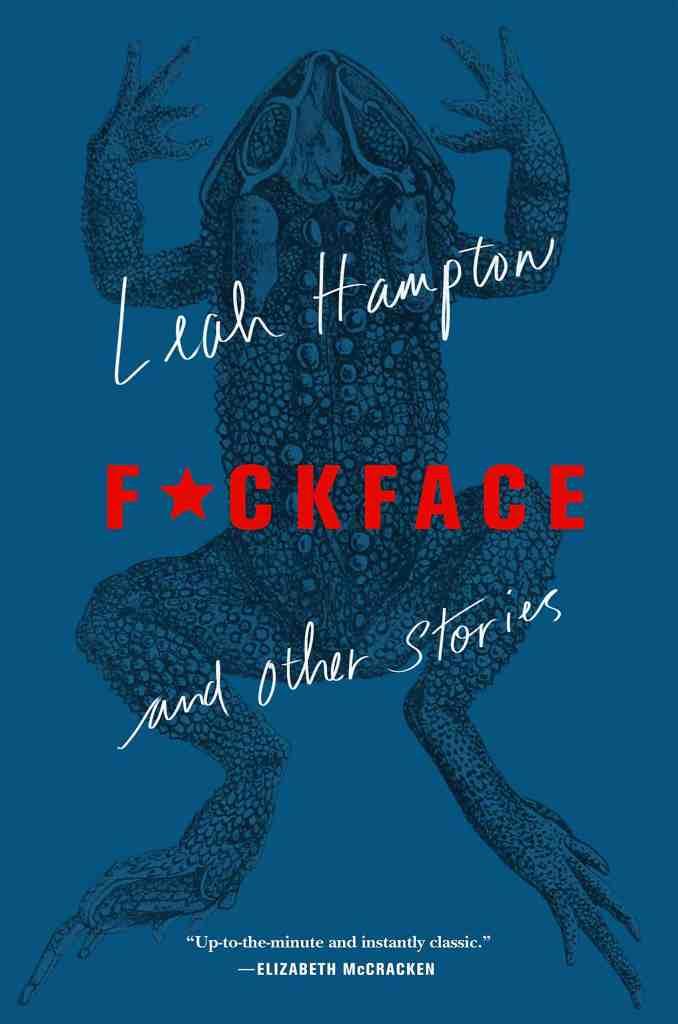 F*ckface:And Other Stories Leah Hampton