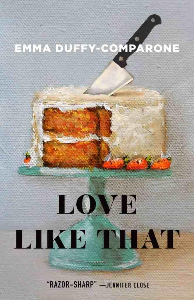 Love Like That:Stories Emma Duffy-Comparone