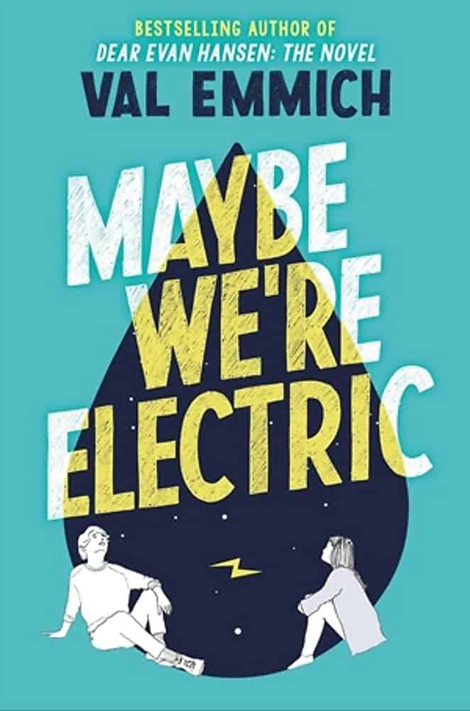 Maybe We're Electric Val Emmich