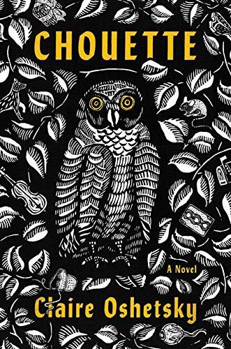 Chouette:A Novel Claire Oshetsky