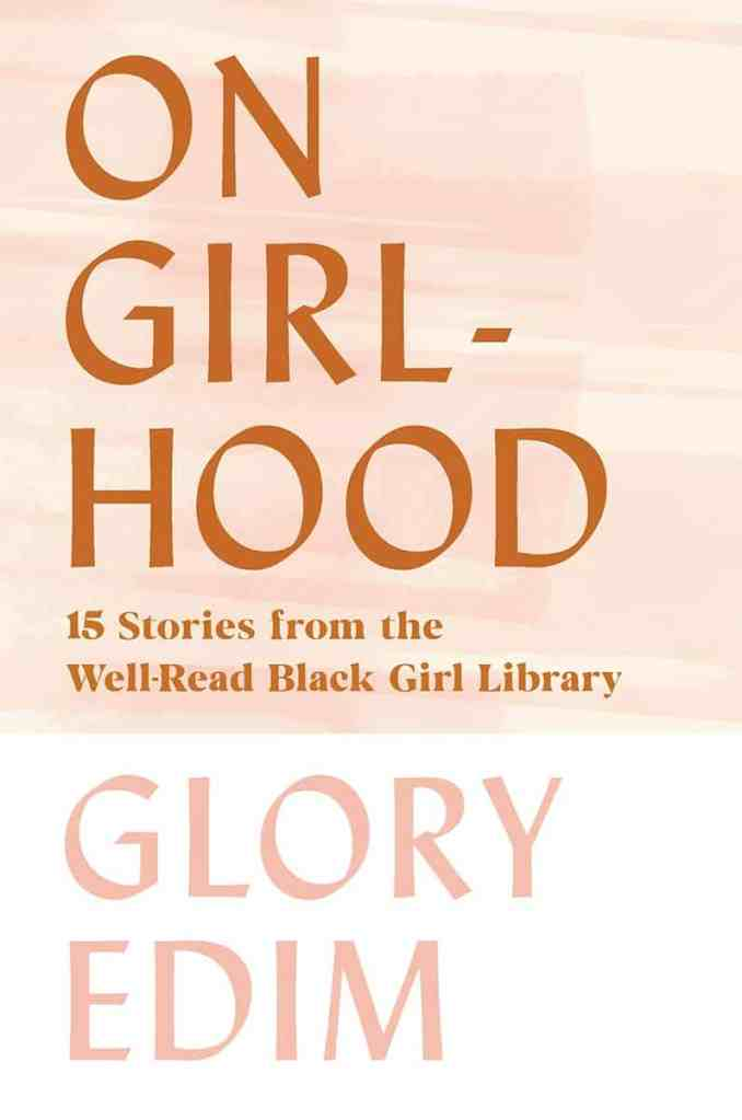 On GirlhoodEdited by Glory Edim